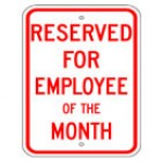 Traffic Sign RESERVED FOR EMPLOYEE OF THE MONTH