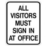 Traffic Sign ALL VISITORS MUST SIGN IN AT OFFICE